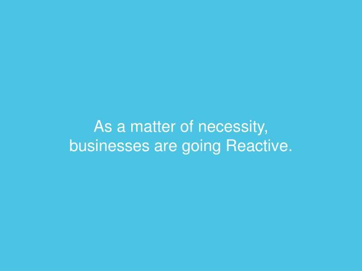 As a matter of necessity,