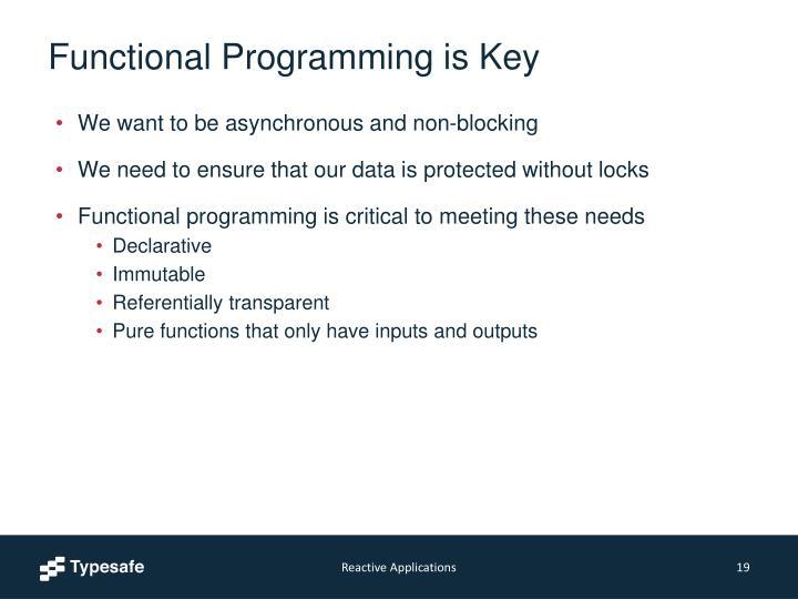 Functional Programming is Key