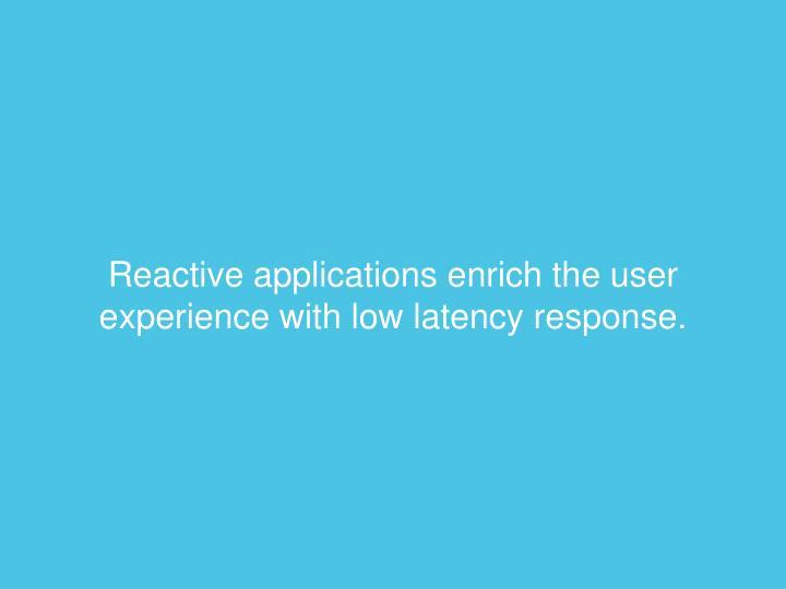Reactive applications