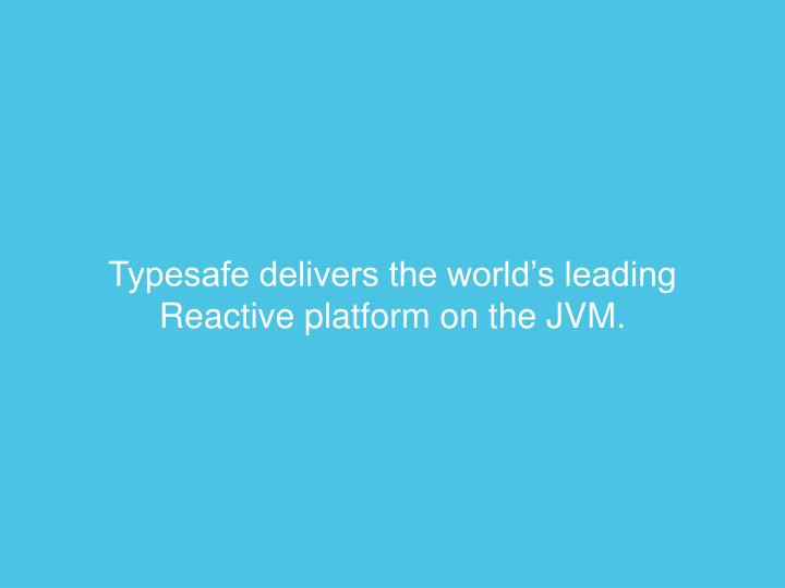 Typesafe delivers the world's leading