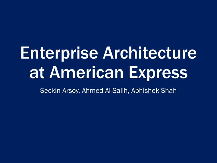 enterprise architecture at american express essay