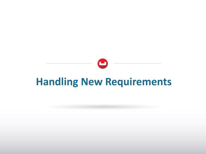 Handling New Requirements