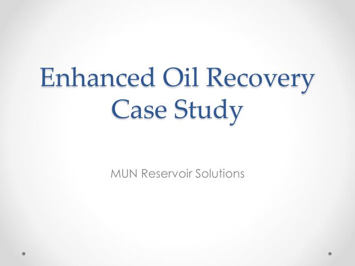 enhanced oil recovery case study n.