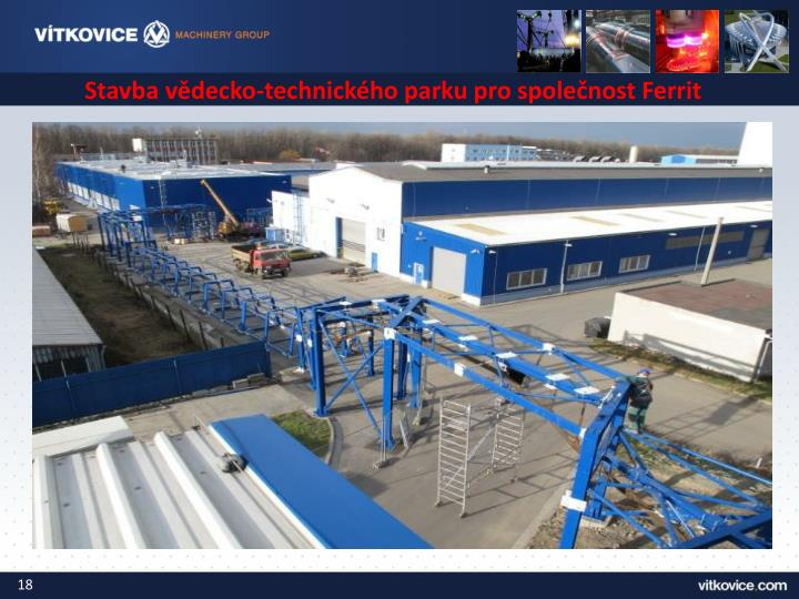 Stavba vědecko-technického parku pro společnost Ferrit