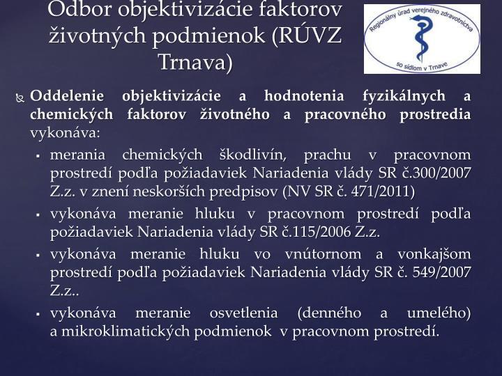 Oddelenie objektivizácie ahodnotenia fyzikálnych a chemických faktorov životného a pracovného prostredia