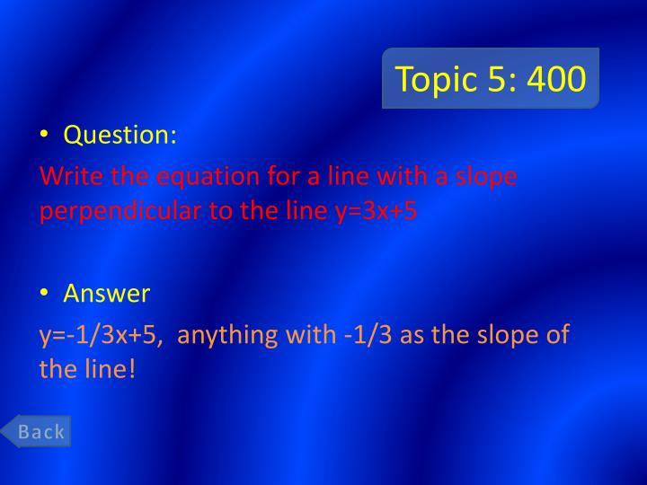 Topic 5: 400