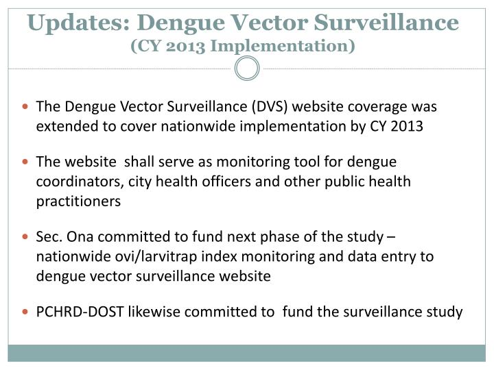 The Dengue Vector Surveillance (DVS) website coverage was extended to cover nationwide implementation by CY 2013
