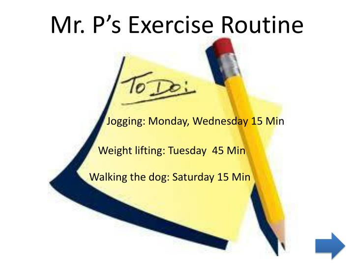 Mr. P's Exercise Routine