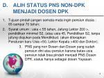 d alih status pns non dpk menjadi dosen dpk