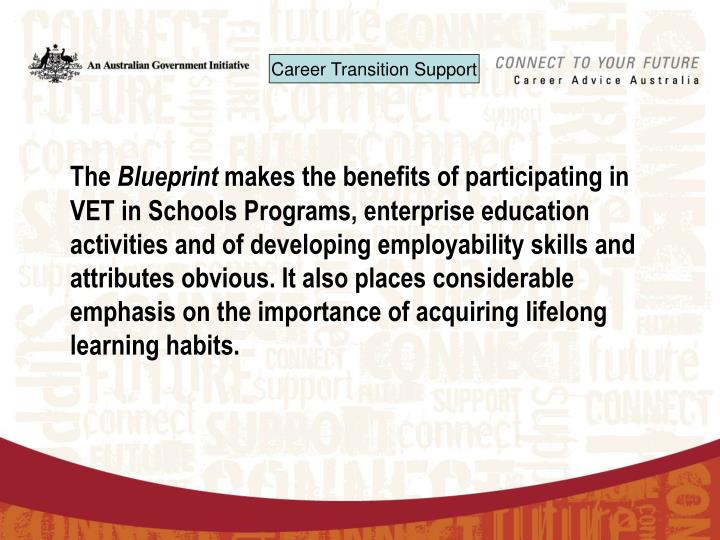 Ppt australian blueprint for career development the blueprint the blueprint makes the benefits of participating in vet in schools programs enterprise education activities and of developing employability skills and malvernweather Images