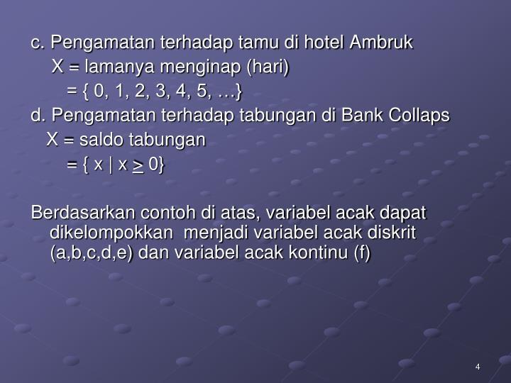 c. Pengamatan terhadap tamu di hotel Ambruk