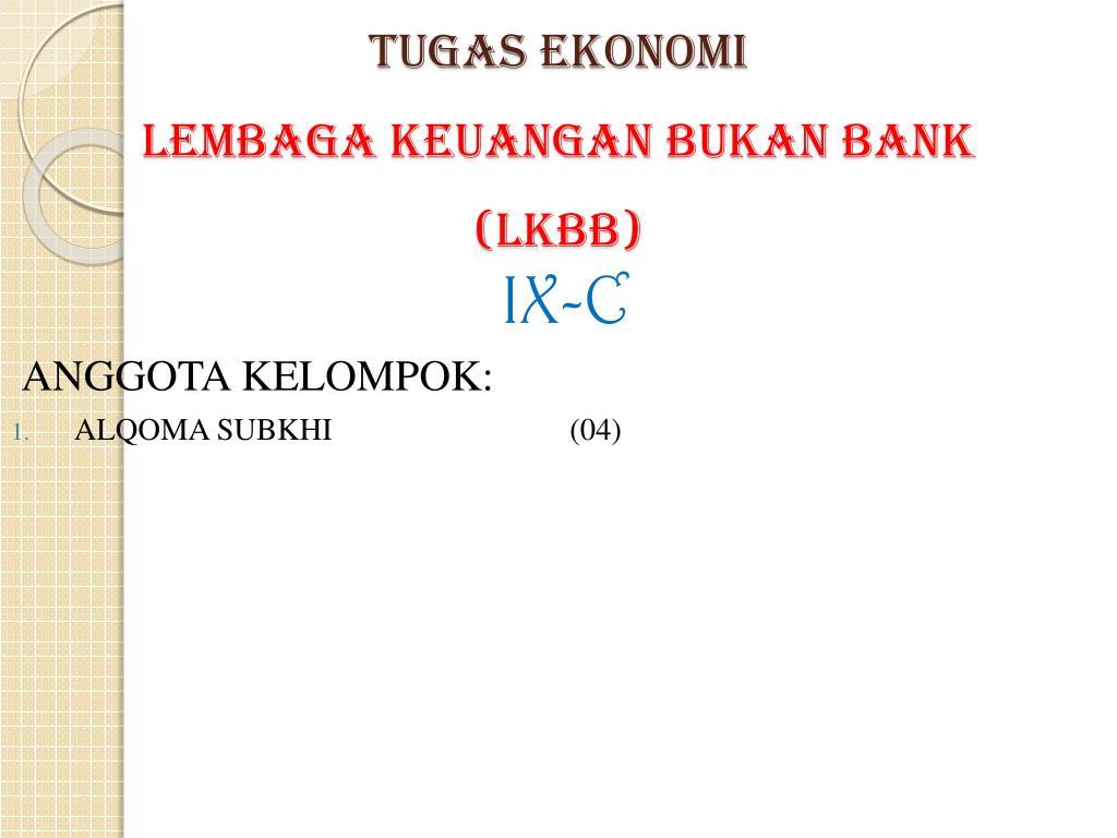 Ppt Tugas Ekonomi Lembaga Keuangan Bukan Bank Lkbb Powerpoint Presentation Id 6330643