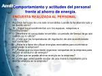 comportamiento y actitudes del personal frente al ahorro de energ a1