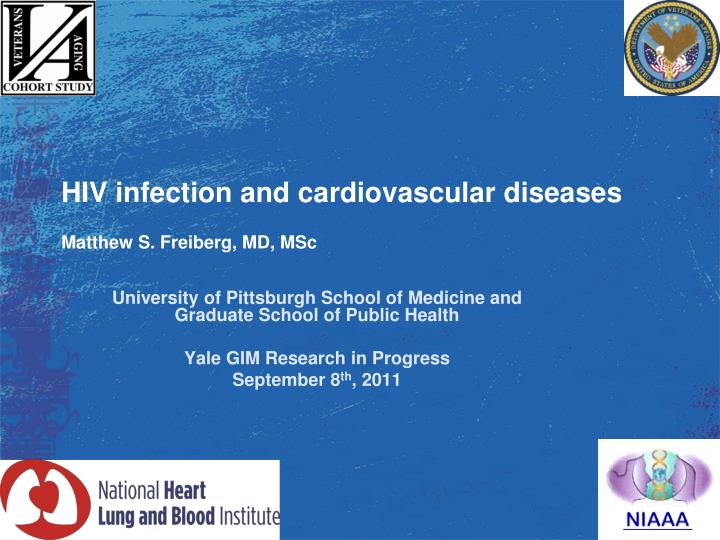 Hiv infection and cardiovascular diseases matthew s freiberg md msc