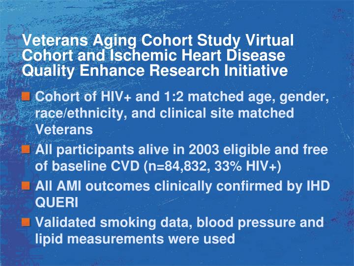 Veterans Aging Cohort Study Virtual Cohort and Ischemic Heart Disease Quality Enhance Research Initiative