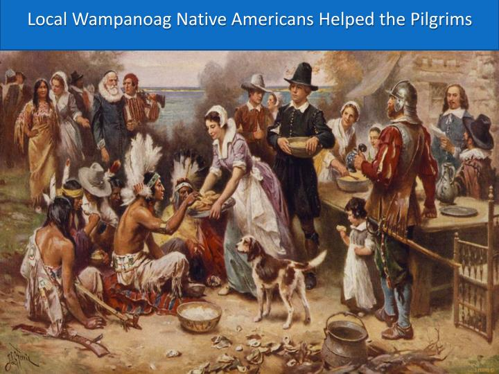 Local Wampanoag Native Americans Helped the Pilgrims