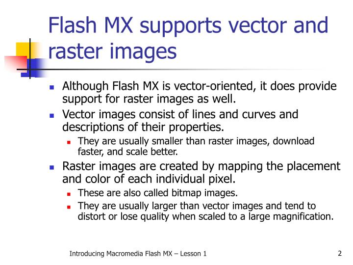 Flash mx supports vector and raster images