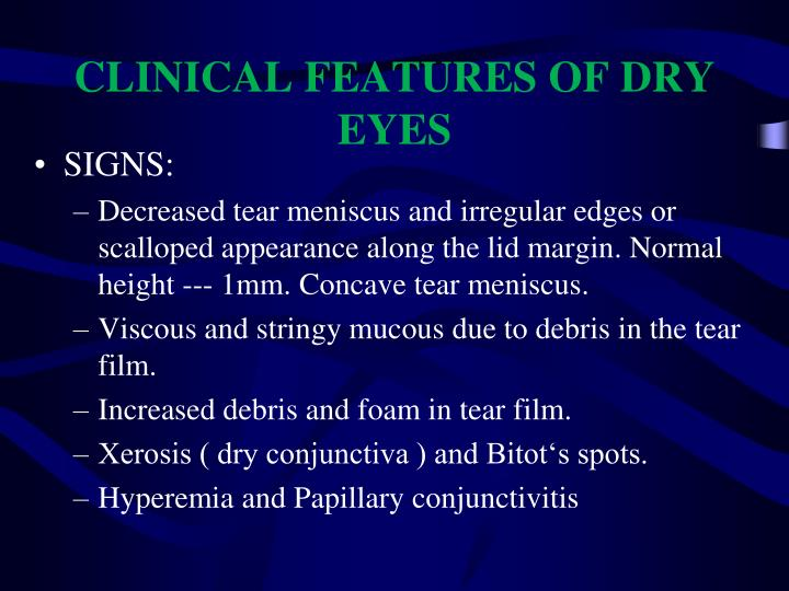 CLINICAL FEATURES OF DRY EYES