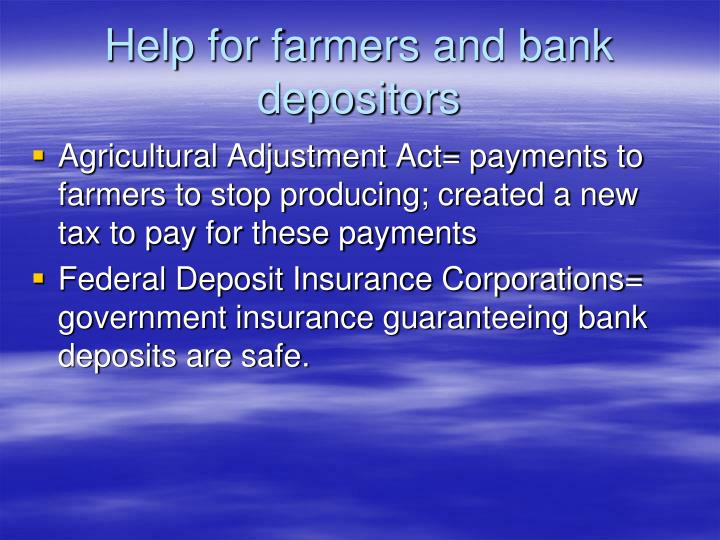 Help for farmers and bank depositors
