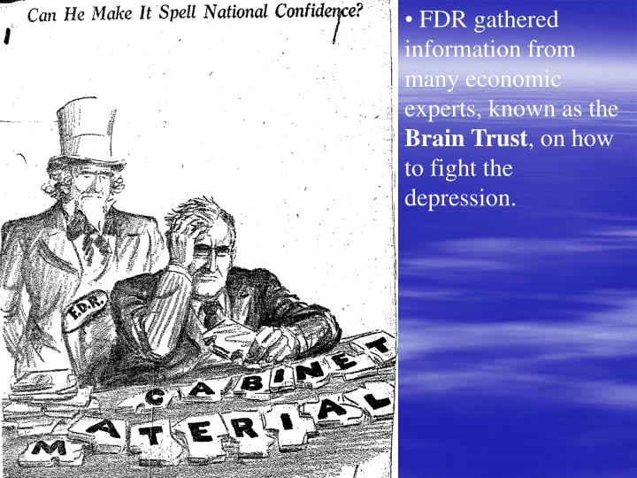 FDR gathered information from many economic experts, known as the