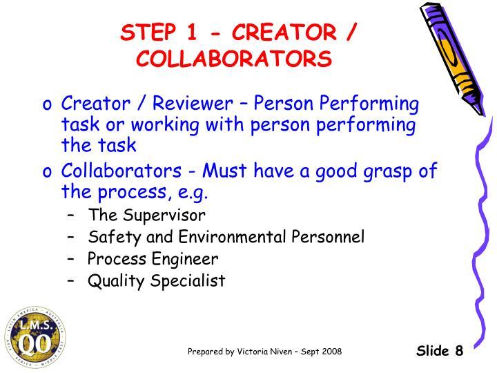 STEP 1 - CREATOR / COLLABORATORS