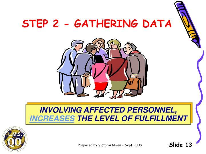 STEP 2 - GATHERING DATA