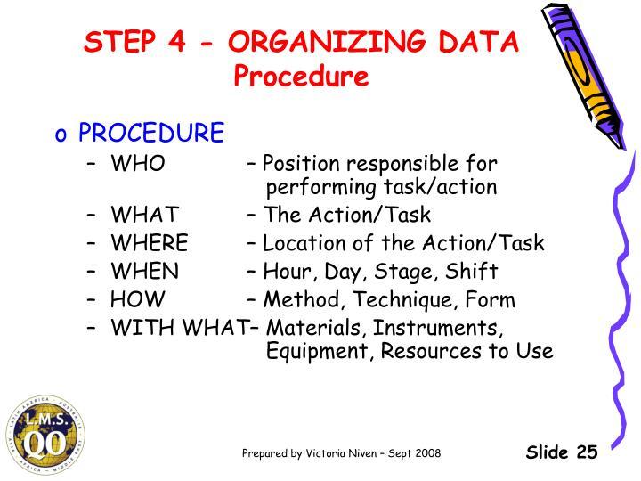 STEP 4 - ORGANIZING DATA Procedure