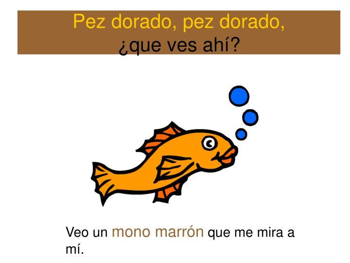 Pez dorado, pez dorado,