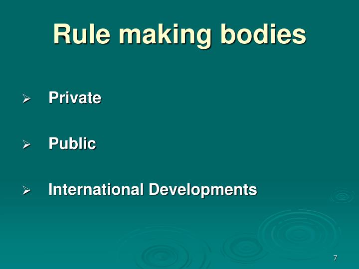 Rule making bodies