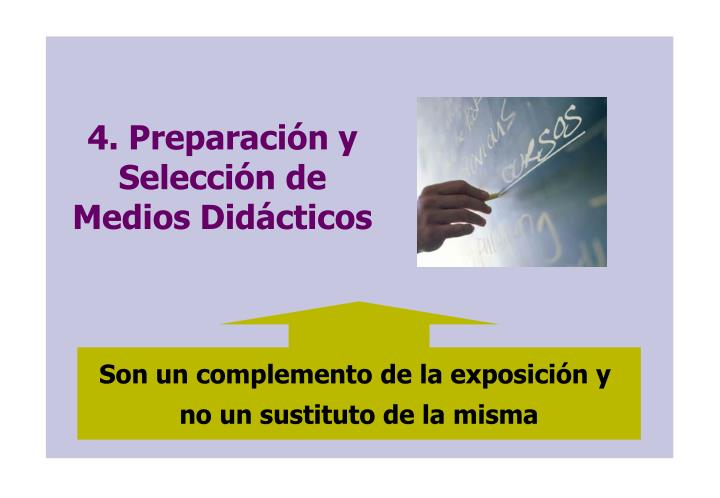 4. Preparación y Selección de Medios Didácticos