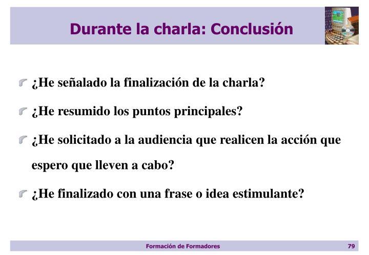 Durante la charla: Conclusión