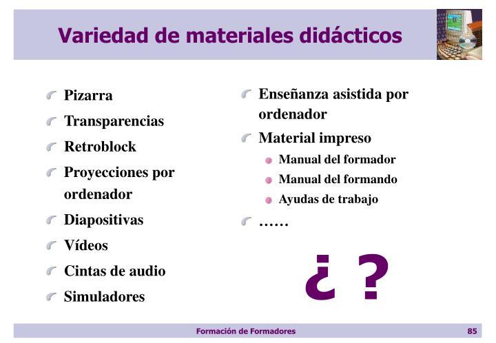 Variedad de materiales didácticos