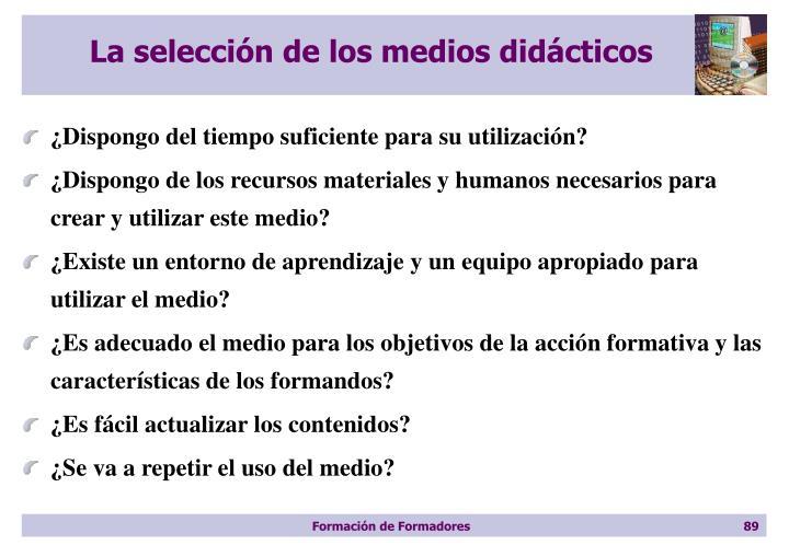 La selección de los medios didácticos