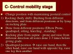 c control mobility stage