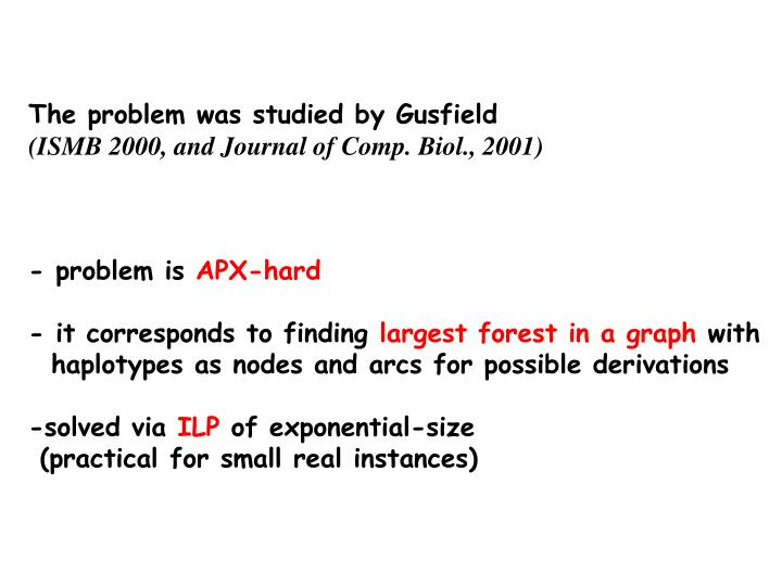 The problem was studied by Gusfield