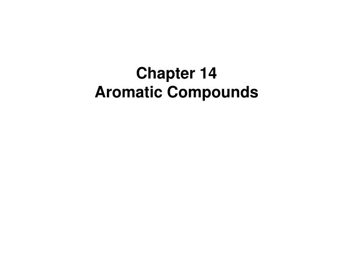 chapter 14 aromatic compounds n.