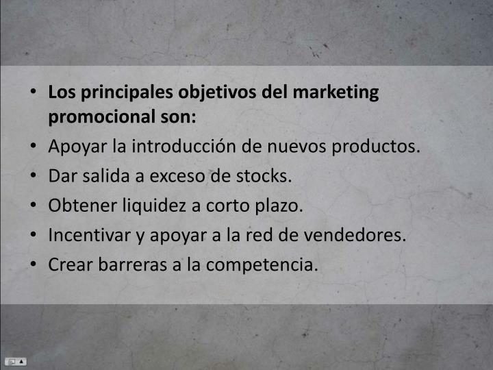 Los principales objetivos del marketing promocional son: