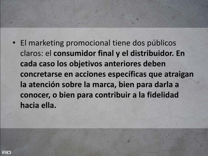 El marketing promocional tiene dos públicos claros: el