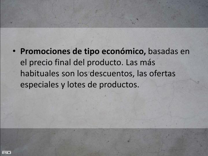 Promociones de tipo económico,