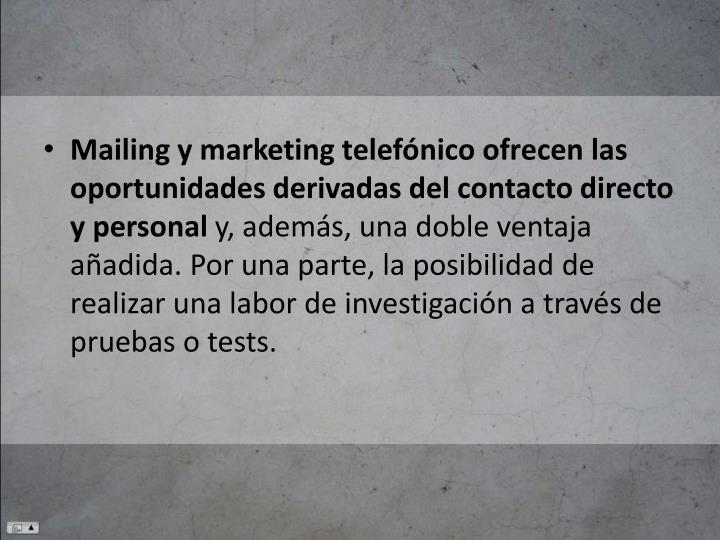 Mailing y marketing telefónico ofrecen las oportunidades derivadas del contacto directo y personal