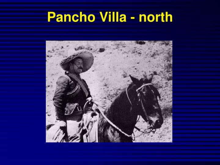 Pancho Villa - north