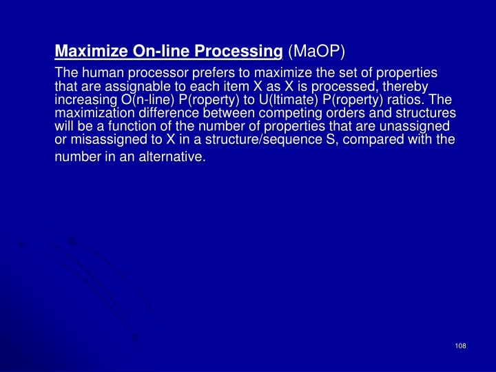 Maximize On-line Processing