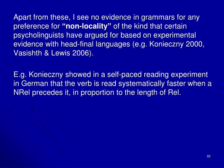 Apart from these, I see no evidence in grammars for any preference for