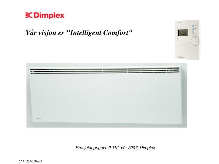 """Vår visjon er """"Intelligent Comfort"""""""