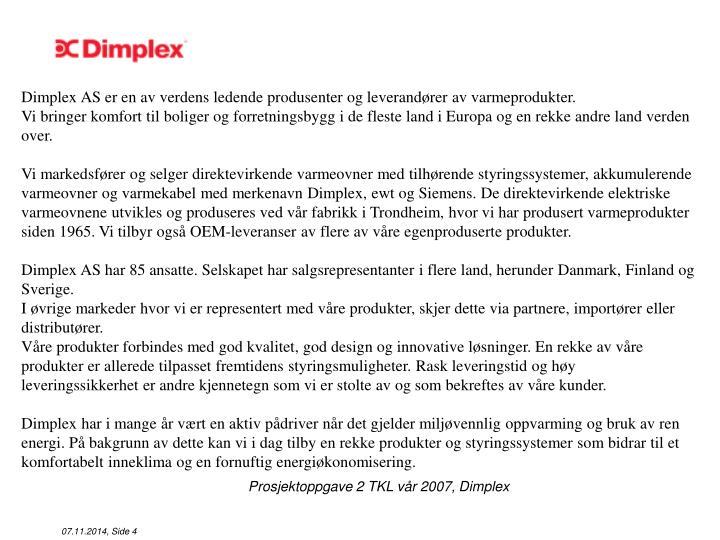 Dimplex AS er en av verdens ledende produsenter og leverandører av varmeprodukter.