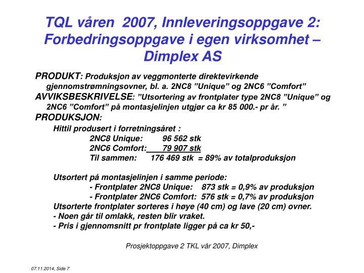 TQL våren  2007, Innleveringsoppgave 2: Forbedringsoppgave i egen virksomhet – Dimplex AS