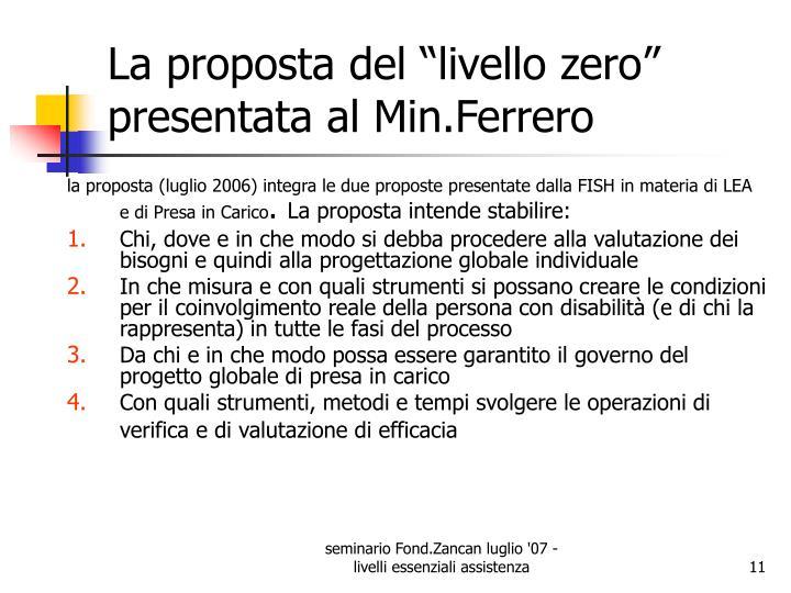 """La proposta del """"livello zero"""" presentata al Min.Ferrero"""