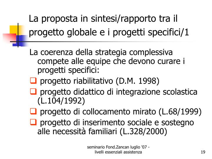 La proposta in sintesi/rapporto tra il progetto globale e i progetti specifici/1