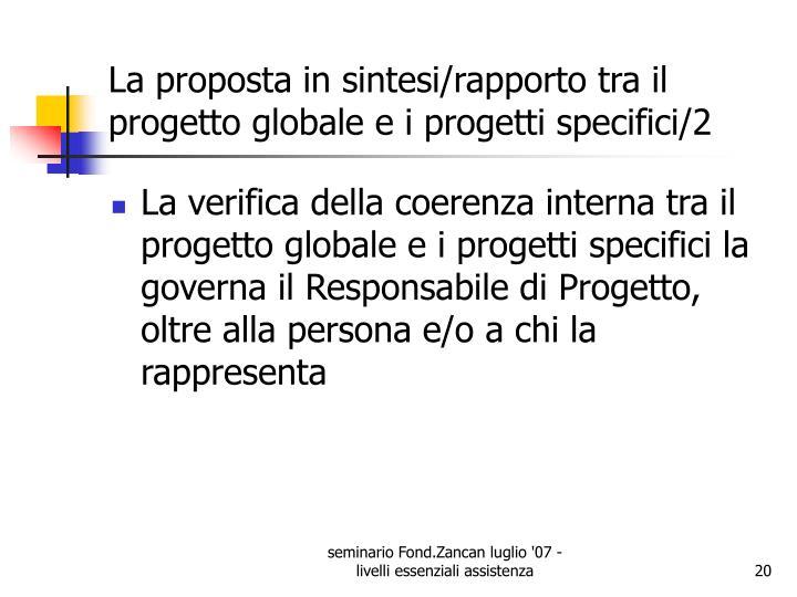 La proposta in sintesi/rapporto tra il progetto globale e i progetti specifici/2