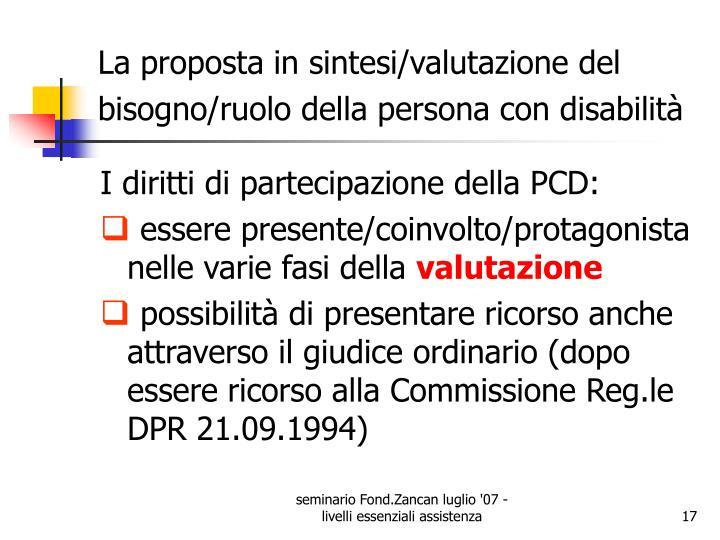 La proposta in sintesi/valutazione del bisogno/ruolo della persona con disabilità